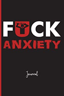Fuck Anxiety : Journal