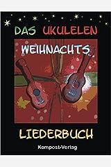 Das Ukulelen-Weihnachts-Liederbuch: Stimmung g-c-e-a Taschenbuch