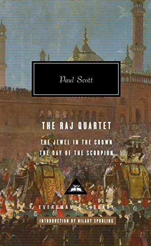 The Raj Quartet: The Jewel in the Crown, The Day of the Scorpion (Everyman's Library)