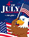 4th of July Coloring Book for Kids: The Patriotic Fourth of July Coloring Gift Book for Kids Ages 4-8 (Independence Day Coloring Book)
