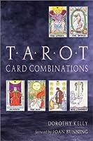Tarot Card Combinations by Dorothy Kelly(2003-04-01)