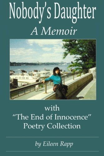 Nobody's Daughter: A Memoir: With 'The End of Innocence' Poetry Collection