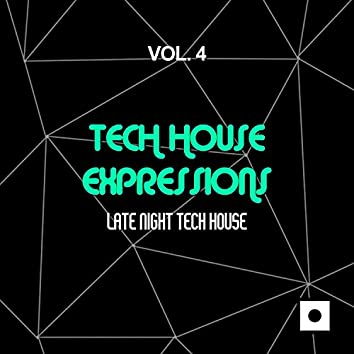Tech House Expressions, Vol. 4 (Late Night Tech House)