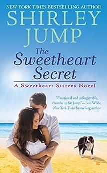 The Sweetheart Secret (A Sweetheart Sisters Novel Book 3) by [Shirley Jump]