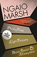 Photo-Finish / Light Thickens / Black Beech and Honeydew (The Ngaio Marsh Collection)