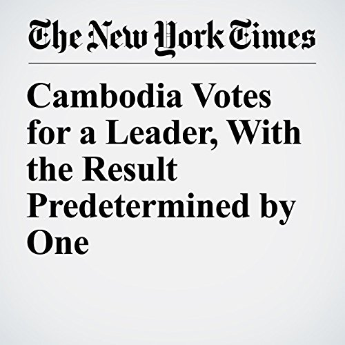 Cambodia Votes for a Leader, With the Result Predetermined by One audiobook cover art