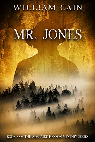 Book: Mr. Jones - Book 2 of the Adelaide Henson Mystery Series by William Cain