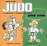 Judo pour nous - Ceinture orange, ceinture verte de Claude Fradet