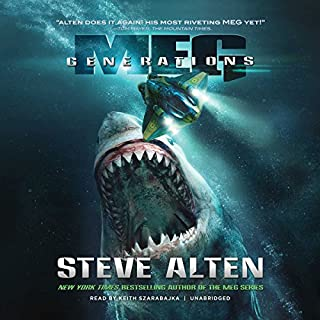 Meg: Generations     The Meg Series, Book 6              By:                                                                                                                                 Steve Alten                               Narrated by:                                                                                                                                 Keith Szarabajka                      Length: 11 hrs and 17 mins     24 ratings     Overall 4.3