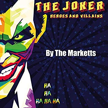 Heroes and Villains (The Joker)