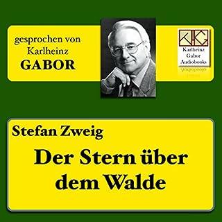 Der Stern über dem Walde                   Autor:                                                                                                                                 Stefan Zweig                               Sprecher:                                                                                                                                 Karlheinz Gabor                      Spieldauer: 23 Min.     Noch nicht bewertet     Gesamt 0,0