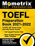 TOEFL Preparation Book 2021-2022: TOEFL iBT Exam Prep Secrets Study Guide, Full-Length Practice Test, Step-by-Step Review Video Tutorials: [Includes Audio Links for the Listening Section]