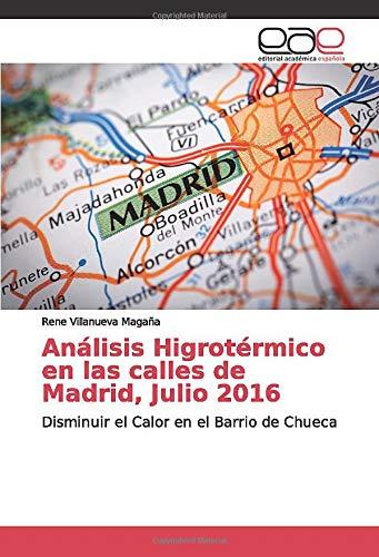 Análisis Higrotérmico en las calles de Madrid, Julio 2016: Disminuir el Calor...