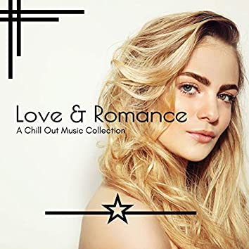 Love & Romance - A Chill Out Music Collection