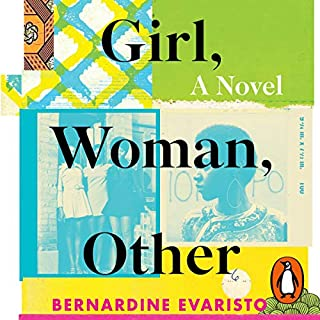 Girl, Woman, Other                   By:                                                                                                                                 Bernardine Evaristo                               Narrated by:                                                                                                                                 Anna-Maria Nabirye                      Length: 11 hrs and 6 mins     1 rating     Overall 5.0