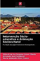 Intervenção Sócio-educativa e Animação Sociocultural: Promoção dos Jogos Tradicionais Nicaraguenses