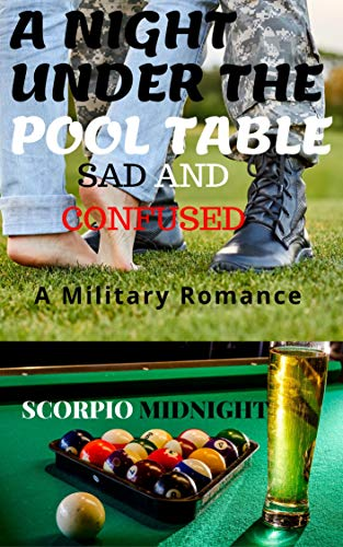 A NIGHT UNDER THE POOL TABLE: SAD AND CONFUSED (English Edition) eBook: Midnight, Scorpio, Midnight, Sharing: Amazon.es: Tienda Kindle