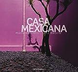 CASA MEXICANA (Contemporary Architecture & Interiors)