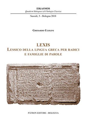 Lexis. Lessico della lingua greca per radici e famiglie di parole