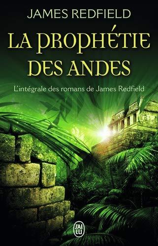 La prophétie des Andes. L'intégrale : La prophétie des Andes ; La dixième prophétie ; Le secret de Shambhala