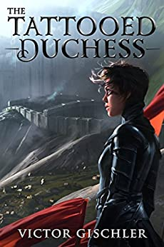 The Tattooed Duchess (A Fire Beneath the Skin Book 2) by [Victor Gischler]