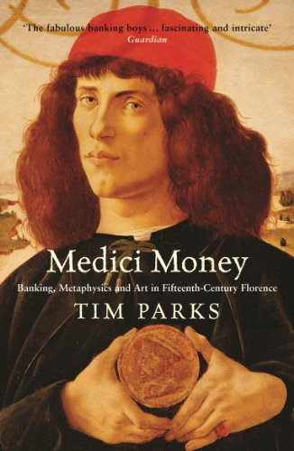 Medici Money: Banking, metaphysics and art in fifteenth-century Florence (English Edition)