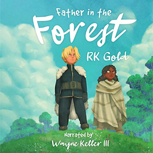 Father in the Forest Audiobook By RK Gold cover art