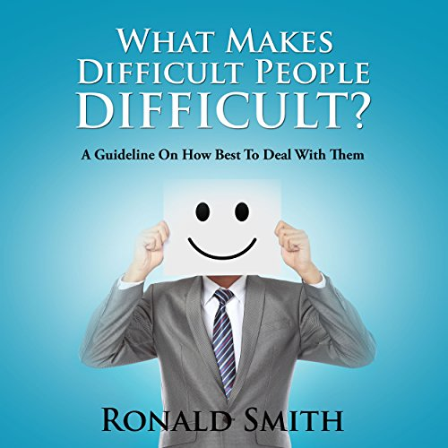 What Makes Difficult People Difficult? audiobook cover art