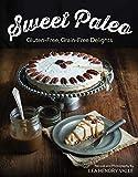 Sweet Paleo: Gluten-Free, Grain-Free Delights