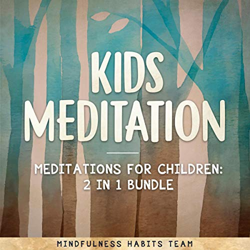 Kids Meditation - Meditations for Children: 2 in 1 Bundle cover art