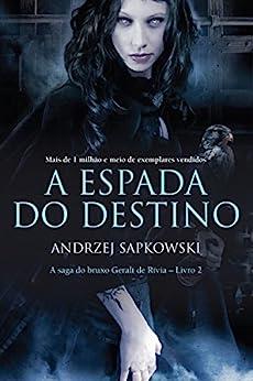 A Espada do Destino (THE WITCHER: A Saga do Bruxo Geralt de Rívia Livro 2) por [Andrzej Sapkowski, Tomasz Barcinski]