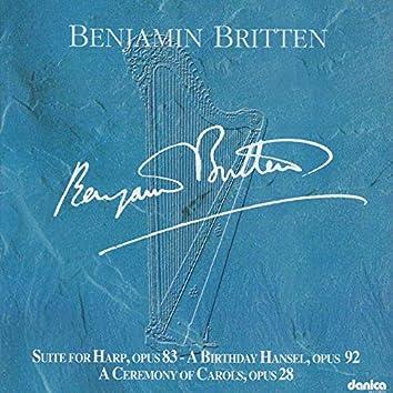 Benjamin Britten - Suite for Harp, Opus 83 - A Birthday Hansel, Op. 92 - A Ceremony of Carols, Op. 28