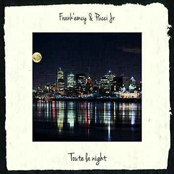 Toute la night (feat. Pucci Jr)