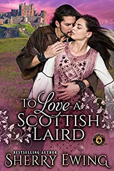 To Love a Scottish Laird: De Wolfe Pack Connected World by [Sherry Ewing, Wolfebane Publishing Inc.]