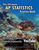 Ultimate AP Statistics Practice Book: 100 Essential Problems Completely Explained on YouTube
