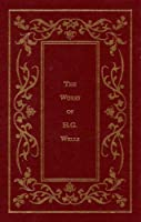 The Works of H.G. Wells: The Invisible Man, the Island of Dr. Moreau, the Time Machine, the War of the Worlds 0760715769 Book Cover