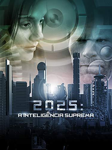 2025 - A Inteligência Suprema