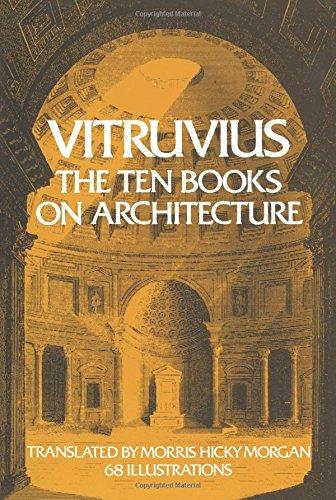 Vitruvius: The Ten Books on Architecture (Bks. I-X)
