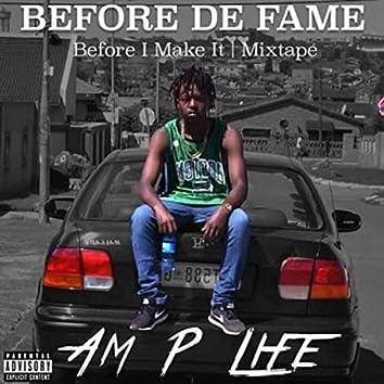 Before De Fame : Before I Make It Mixtape