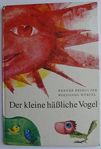 Der kleine häßliche Vogel : e. Bilderbucherzählung.