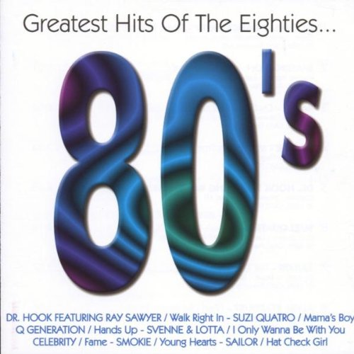 Greatest Hits of the 80'S (Gombay Dance Band, Racey, Smokie, Suzi Quatro, Sailos ..)
