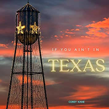 If You Ain't in Texas