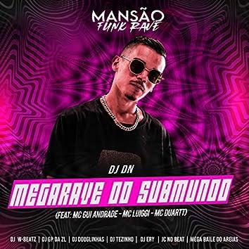 Megarave do Submundo (feat. MC Gui Andrade, MC Luiggi, MC Duartt, DJ Ery, GP DA ZL, DJ Douglinhas, Megabaile Do Areias, Dj W-Beatz, JC NO BEAT & MANSÃO FUNK RAVE) (Mansão Funk Rave)