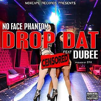 Drop Dat (feat. Dubee)