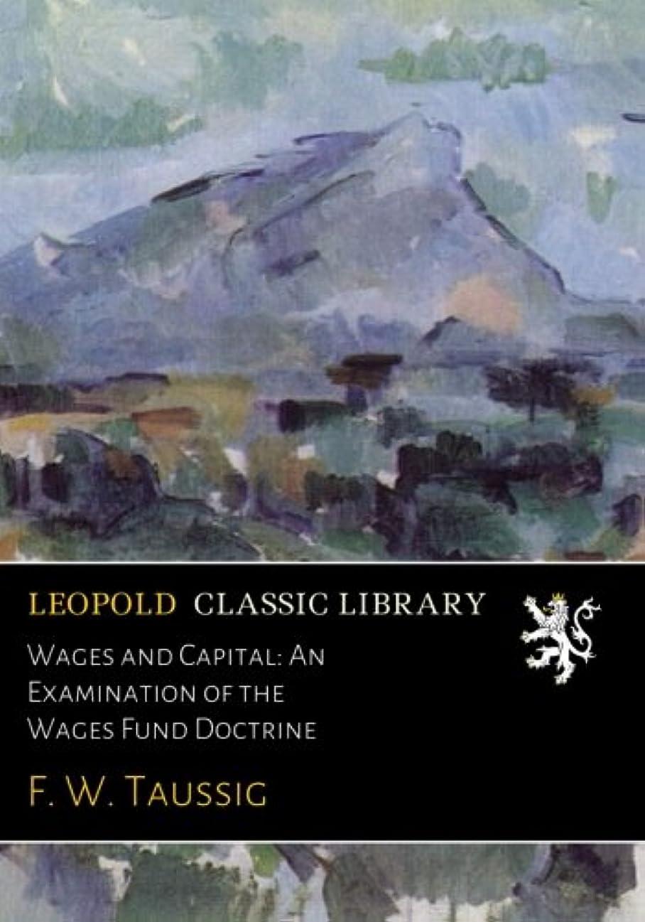 マルコポーロ存在するしかしWages and Capital: An Examination of the Wages Fund Doctrine