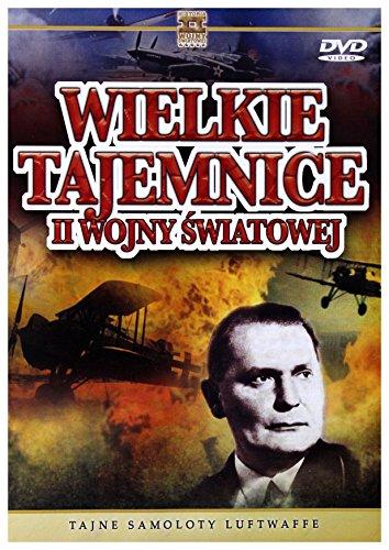 Wielkie Tajemnice II Wojny Światowej 21: Tajne samoloty Luftwaffe [DVD] (Keine deutsche Version)