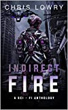 Indirect Fire - A science fiction adventure anthology: a multi-book set of comedy military science fiction...