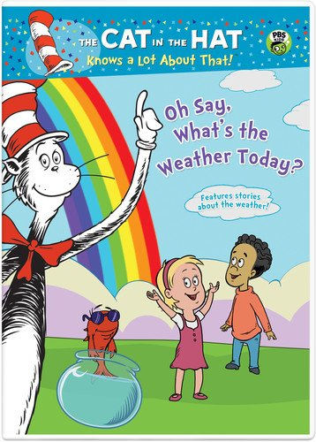 Cat in the Hat: Oh Say What's the Weather Today