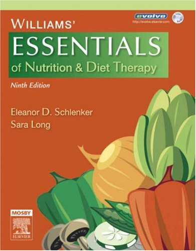Compare Textbook Prices for Williams' Essentials of Nutrition & Diet Therapy 9 Edition ISBN 9780323037648 by Schlenker PhD  RD, Eleanor,Long Roth PhD  RD  LD, Sara