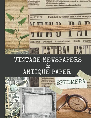 Compare Textbook Prices for Vintage Newspapers & Antique Paper Ephemera: 24 Sheets, One-Sided Decorative Paper for Junk Journaling, Scrapbooking, Decoupage, Collages, Card Making ... Vintage Ephemera Art To Cut Out and Collage  ISBN 9798515333430 by Paper Publishing, Peter,Ephemera Art, Vintage